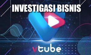 Investigasi Bisnis Vtube